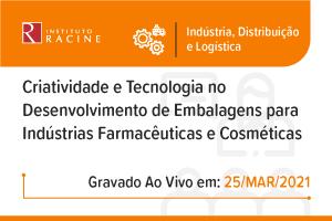 Palestra: Criatividade e Tecnologia no Desenvolvimento de Embalagens para Indústrias Farmacêuticas e Cosméticas
