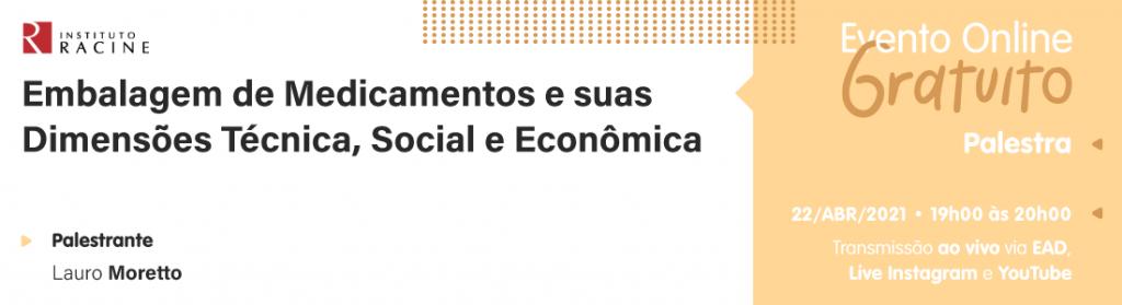 Palestra: Embalagem de Medicamentos e suas Dimensões Técnica, Social e Econômica