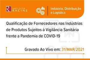Palestra: Qualificação de Fornecedores nas Indústrias de Produtos Sujeitos à Vigilância Sanitária frente a Pandemia de COVID-19
