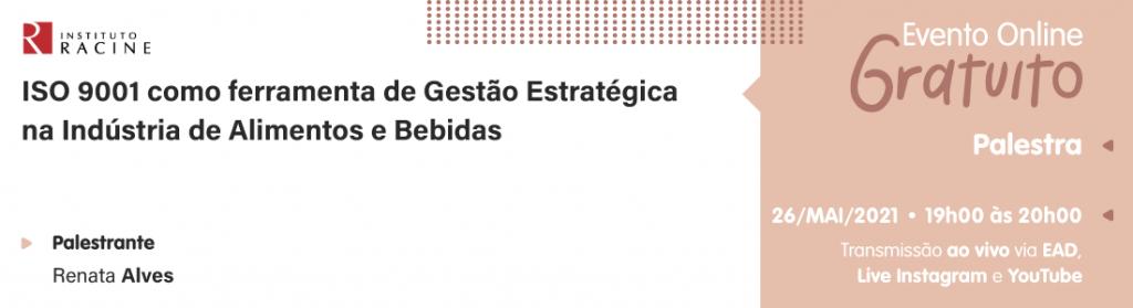 Palestra: ISO 9001 como ferramenta de Gestão Estratégica na Indústria de Alimentos e Bebidas