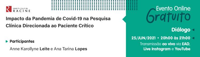 Diálogo: Impacto da Pandemia de Covid-19 na Pesquisa Clínica Direcionada ao Paciente Crítico