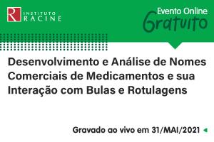 Palestra: Desenvolvimento e Análise de Nomes Comerciais de Medicamentos e sua Interação com Bulas e Rotulagens