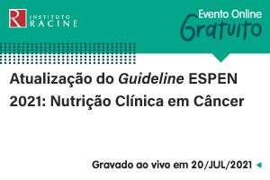 Palestra: Atualização do Guideline ESPEN 2021: Nutrição Clínica em Câncer