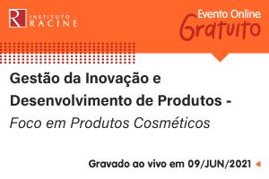 Palestra: Gestão da Inovação e Desenvolvimento de Produtos - Foco em Produtos Cosméticos