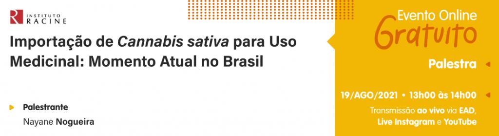 Palestra: Importação de Cannabis sativa para Uso Medicinal - Momento Atual no Brasil