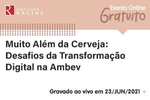 Palestra: Muito Além da Cerveja - Desafios da Transformação Digital na Ambev