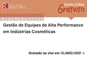 Conferência: Gestão de Equipes de Alta Performance em Indústrias Cosméticas