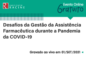 Conferência: Desafios da Gestão da Assistência Farmacêutica durante a Pandemia da COVID-19
