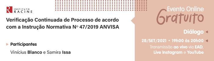 Diálogo: Verificação Continuada de Processo de acordo com a Instrução Normativa Nº 47/2019 ANVISA